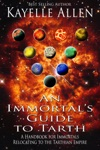 An Immortals Guide To Tarth A Handbook For Immortals Relocating To The Tarthian Empire