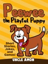 Peewee The Playful Puppy Short Stories Jokes And Games