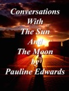 Conversations With The Sun And The Moon