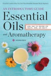 Essential Oils  Aromatherapy An Introductory Guide