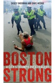 Boston Strong - Casey Sherman & Dave Wedge Cover Art