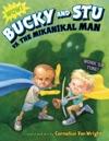 Bucky And Stu Vs The Mikanikal Man