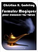 Formules Magiques pour exaucer vos vœux