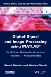Digital Signal And Image Processing Using MATLAB Volume 1