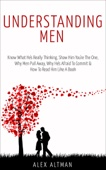 Similar eBook: Understanding Men: Know What He's Really Thinking, Show Him You're the One, Why Men Pull Away, Why He's Afraid to Commit & How to Read Him Like a Book
