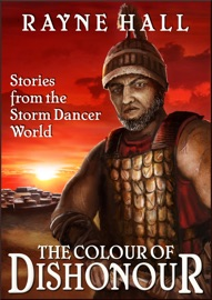 DOWNLOAD OF THE COLOUR OF DISHONOUR: STORIES FROM THE STORM DANCER WORLD PDF EBOOK