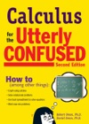 Calculus For The Utterly Confused 2nd Ed
