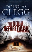 The Hour Before Dark - Douglas Clegg Cover Art