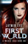 First World A Walker Saga Book 1