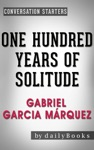 Conversation Starters For One Hundred Years Of Solitude A Novel By Gabriel Garcia Mrquez