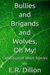 Bullies And Brigands And Wolves Oh My