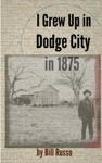 I Grew Up In Dodge City In 1875