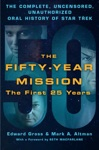 The Fifty-Year Mission The Complete Uncensored Unauthorized Oral History Of Star Trek The First 25 Years