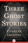 Three Ghost Stories - Charles Dickens Cover Art