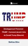 Dveloppement Personnel TRUMP  Comment Devenir Riche De Donald Trump Rsum