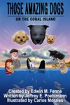 Those Amazing Dogs Book 5 On The Coral Island