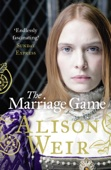 Alison Weir - The Marriage Game artwork