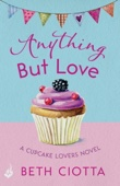 Beth Ciotta - Anything But Love (Cupcake Lovers Book 3) artwork