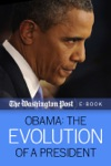 Obama The Evolution Of A President