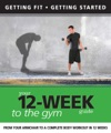 Your 12 Week Guide To The Gym