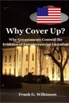 Why Cover Up Why Governments Conceal The Evidence Of Extraterrestrial Visitation