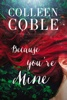 Colleen Coble - Because You're Mine  artwork
