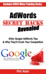 AdWords Secret Hacks Revealed Killer Google AdWords Tips  Why Theyll Crush Your Competition