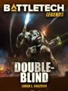 BattleTech Legends Double-Blind