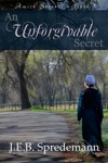 An Unforgivable Secret Amish Secrets - Book 1