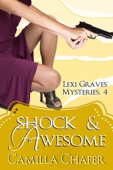 Shock and Awesome (Lexi Graves Mysteries, 4)