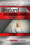 Instant Calmness How To Calm Down And Stay Calm In Any Tough Situation Instantly