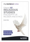 My Revision Notes Edexcel A2 Religious Studies Developments Philosophy Of Religion And Ethics