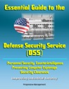 Essential Guide To The Defense Security Service DSS - Personnel Security Counterintelligence Preventing Computer Espionage Security Clearance Improving Industrial Security