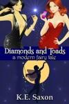 Diamonds And Toads A Modern Fairy Tale