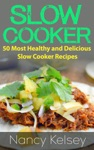 Slow Cooker Recipes 50 Most Healthy And Delicious Slow Cooker Recipes