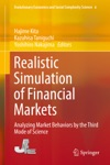 Realistic Simulation Of Financial Markets