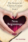New Beginnings The Secrets Of Clayton County Vol 2