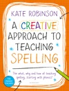 Creative Approach To Teaching Spelling The What Why And How Of Teaching Spelling Starting With Phonics