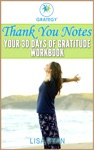 Thank You Notes Your 30 Days Of Gratitude Workbook