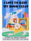 I Love To Keep My Room Clean I Love To
