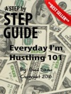Everyday Im Hustling 101 Official Step-By-Step PDF Guide