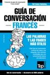 Gua De Conversacin Espaol-Francs Y Vocabulario Temtico De 3000 Palabras