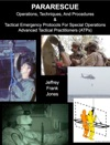 Pararescue Operations Techniques And Procedures