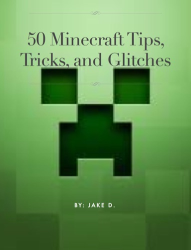 50 Minecraft Tips Trick and Glitches