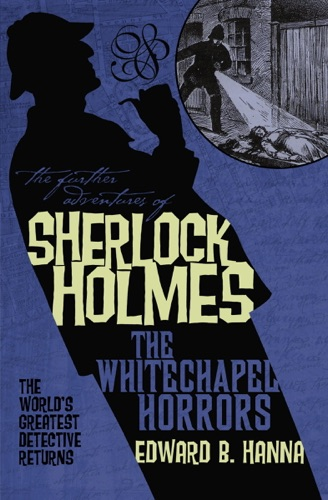 The Further Adventures of Sherlock Holmes The Whitechapel Horrors