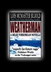 Weatherman Vorkosigan Saga