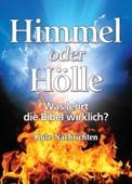 Himmel oder Hölle: was lehrt die Bibel wirklich?