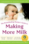 The Breastfeeding Mothers Guide To Making More Milk