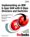 Implementing An IBM B-type SAN With 8 Gbps Directors And Switches