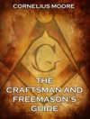 The Craftsman And Freemasons Guide